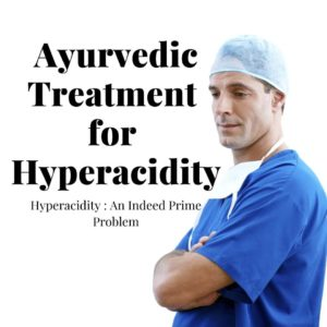 Simple yet effective Ayurvedic Treatment for Hyperacidity
