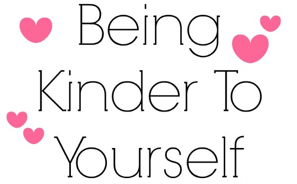Being Kinder to Yourself