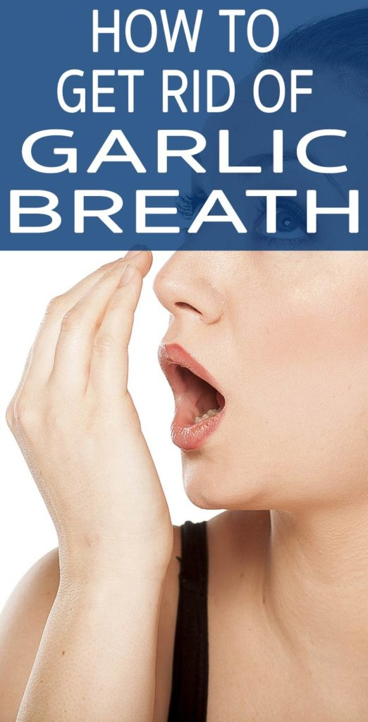 How To Get Rid Of Garlic Breath Fast
