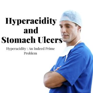 know how Hyperacidity and Stomach Ulcers are formed