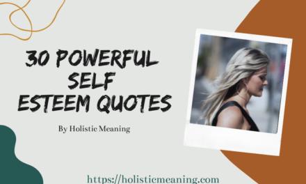 30 Powerful Self Esteem Quotes