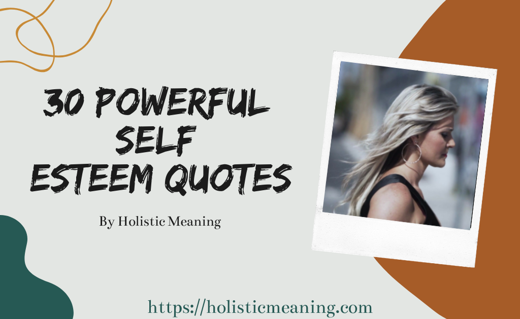 30 Powerful Self Esteem Quote