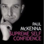Paul Mckenna – Supreme Self Confidence