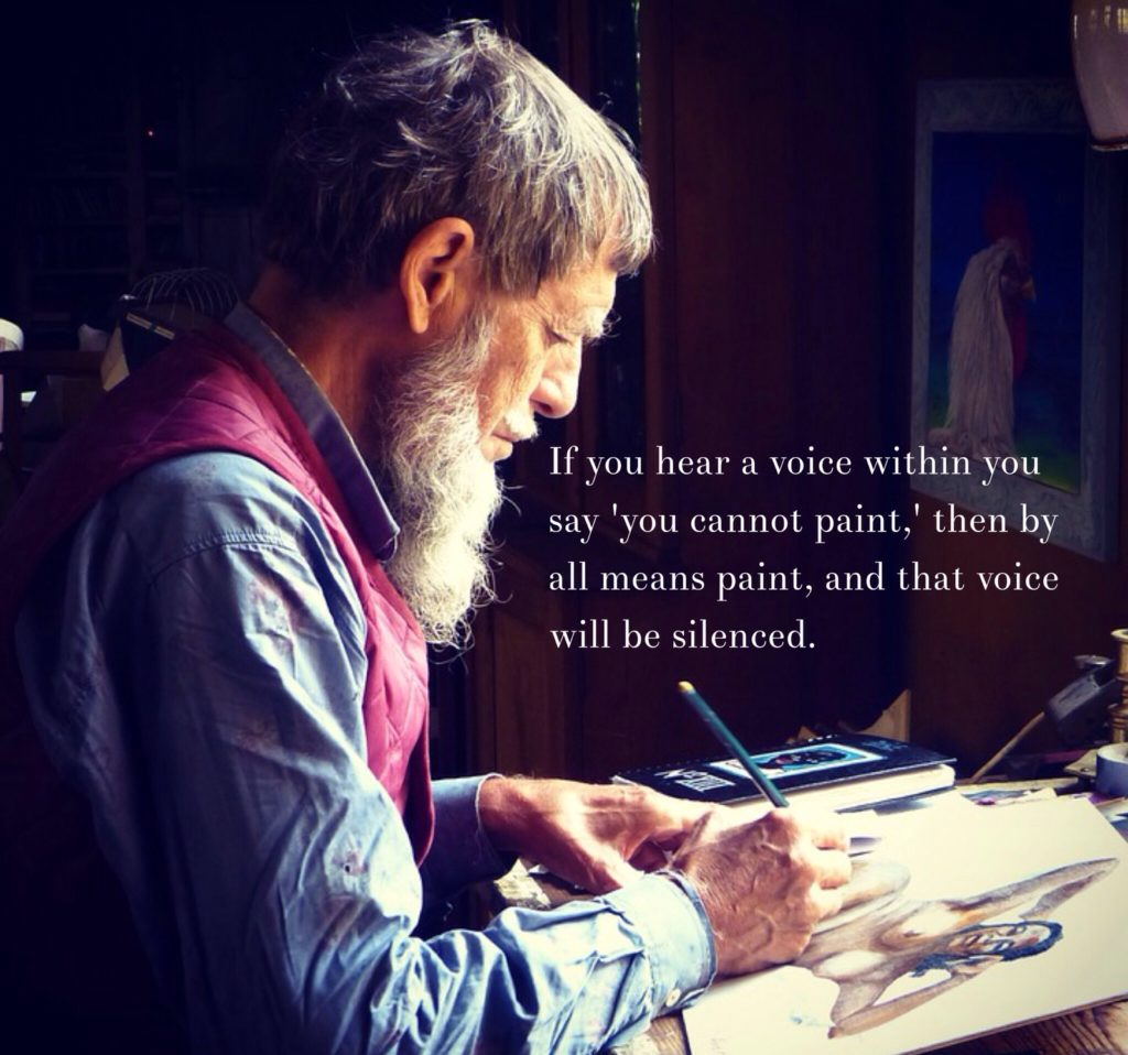 If you hear a voice within you say 'you cannot paint.'then by all means paint, and that voice will be silenced.