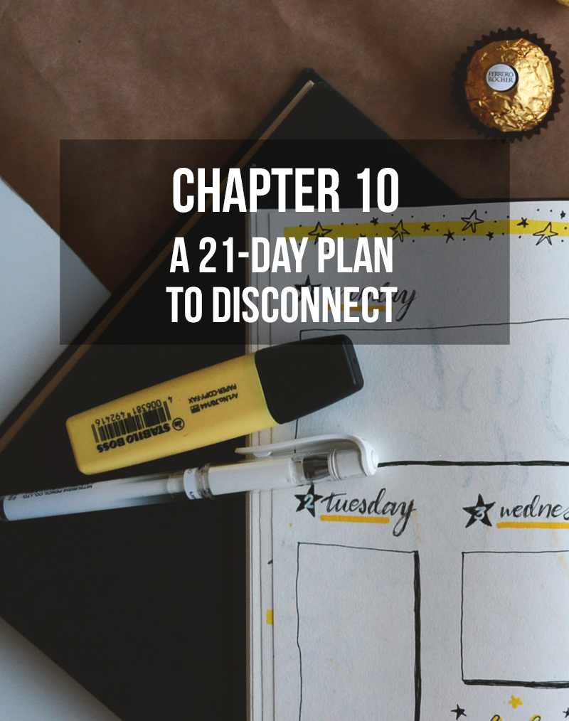 A 21-Day Plan to Disconnect for Good