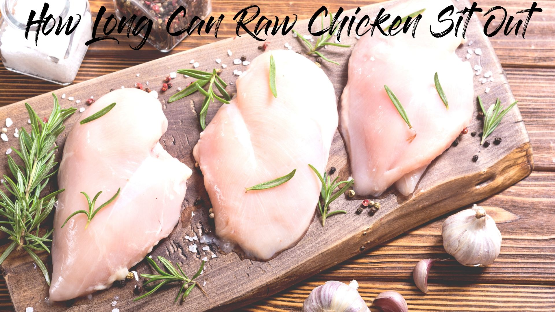 How Long Can Raw Chicken Sit Out