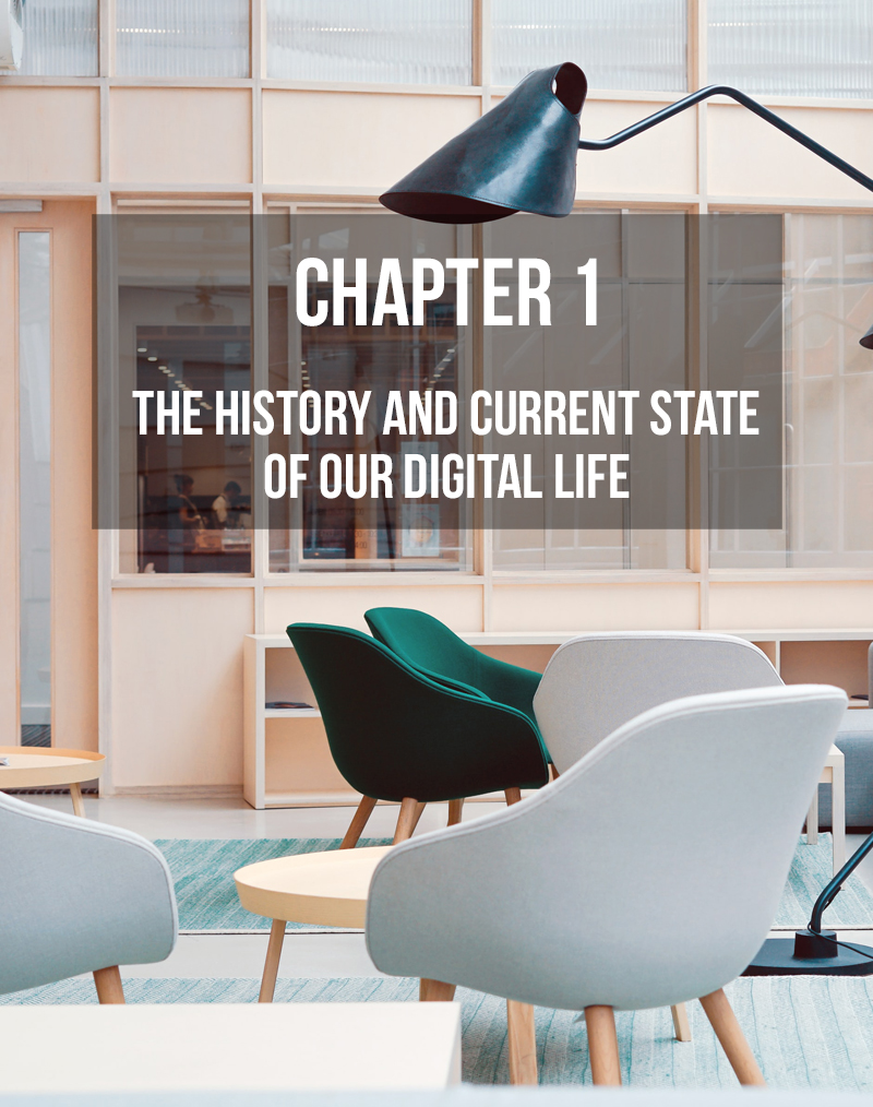 The History and Current State of Our Digital Life