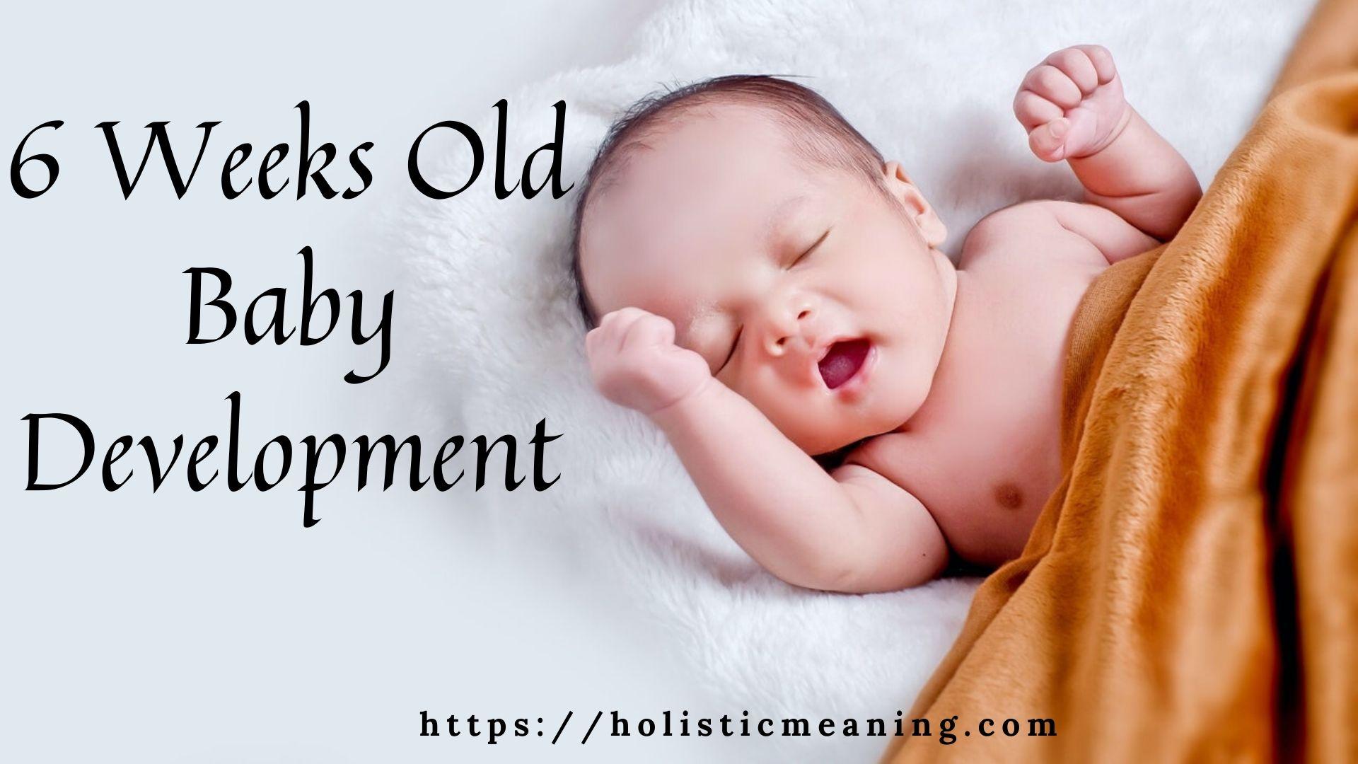 6 Weeks Old Baby Development