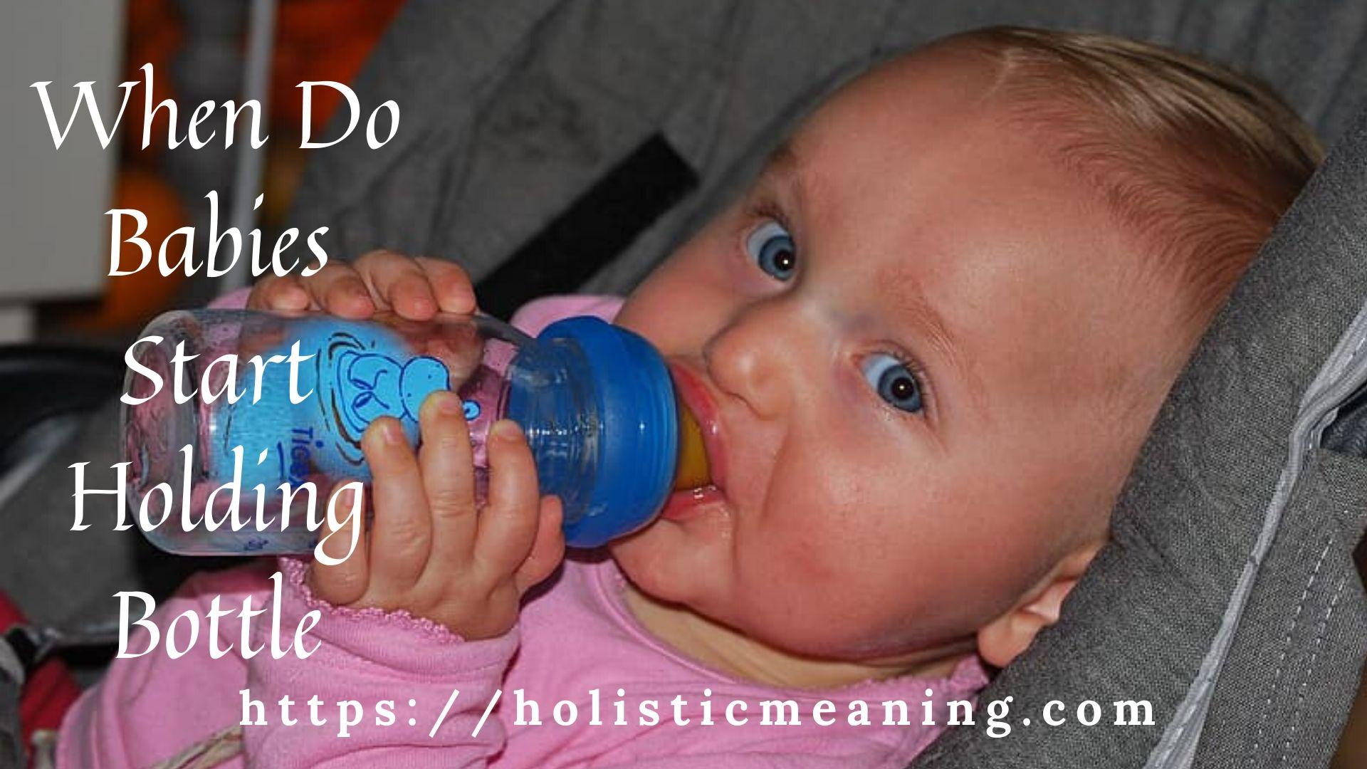 When Do Babies Start Holding Bottle