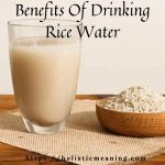 Benefits Of Drinking Rice Water