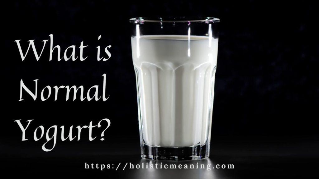 What is Normal Yogurt