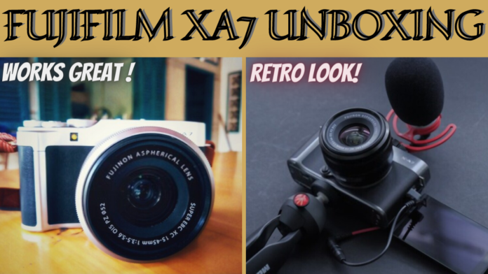 FUJI FILM CAMERA X A7 UNBOXING & OVERVIEW | SHORT HANDS ON FUJIFILM X-A7