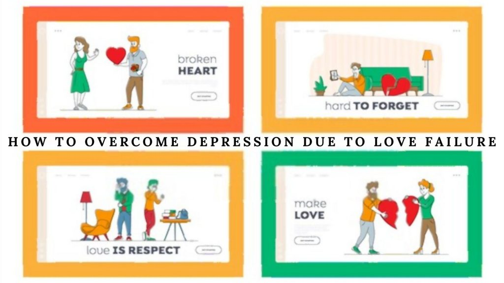 How To Overcome Depression Due To Love Failure