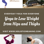Yoga to Lose Weight from Hips and Thighs