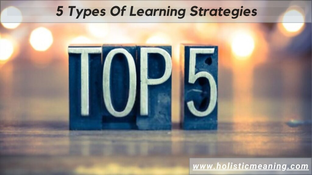 5 Types Of Learning Strategies