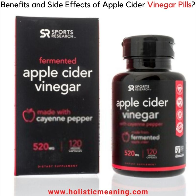 Benefits and Side Effects of Apple Cider Vinegar Pills