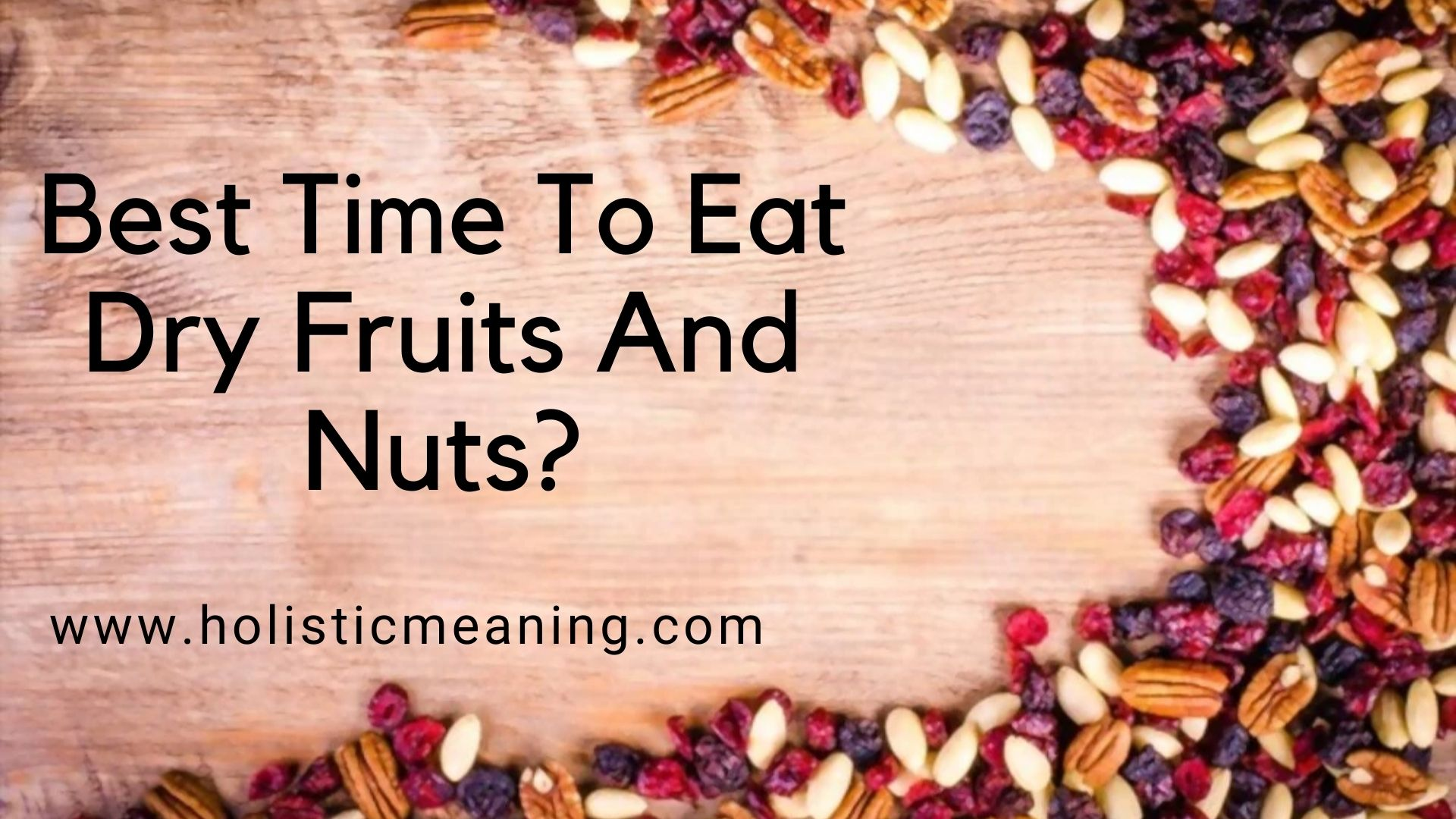Best Time To Eat Dry Fruits And Nuts?
