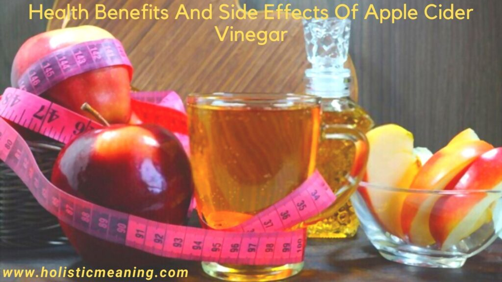 Health Benefits And Side Effects of Apple Cider Vinegar in 2020