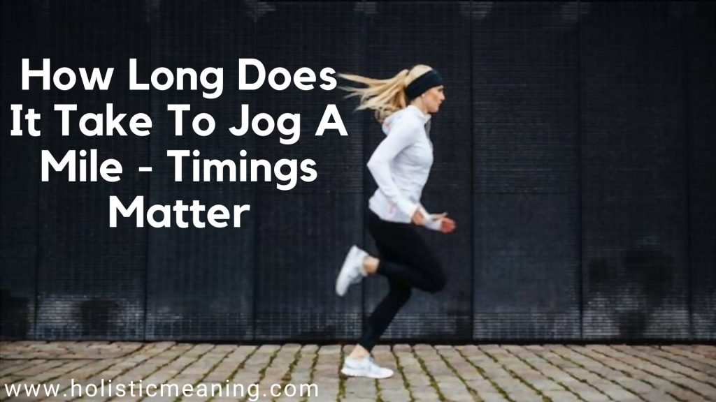 How Long Does It Take To Jog A Mile?