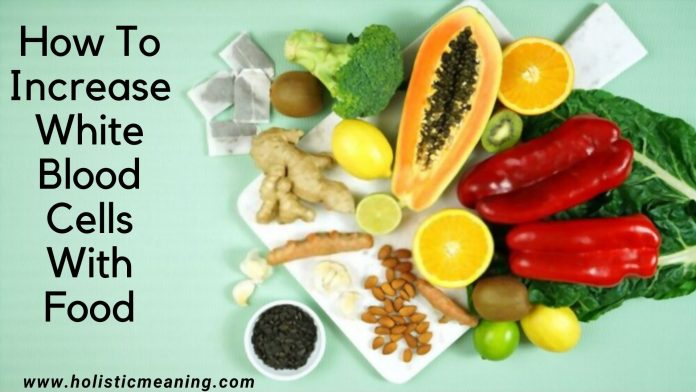 How To Increase White Blood Cells With Food