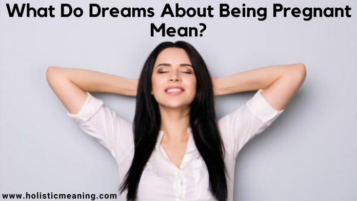 What Do Dreams About Being Pregnant Mean