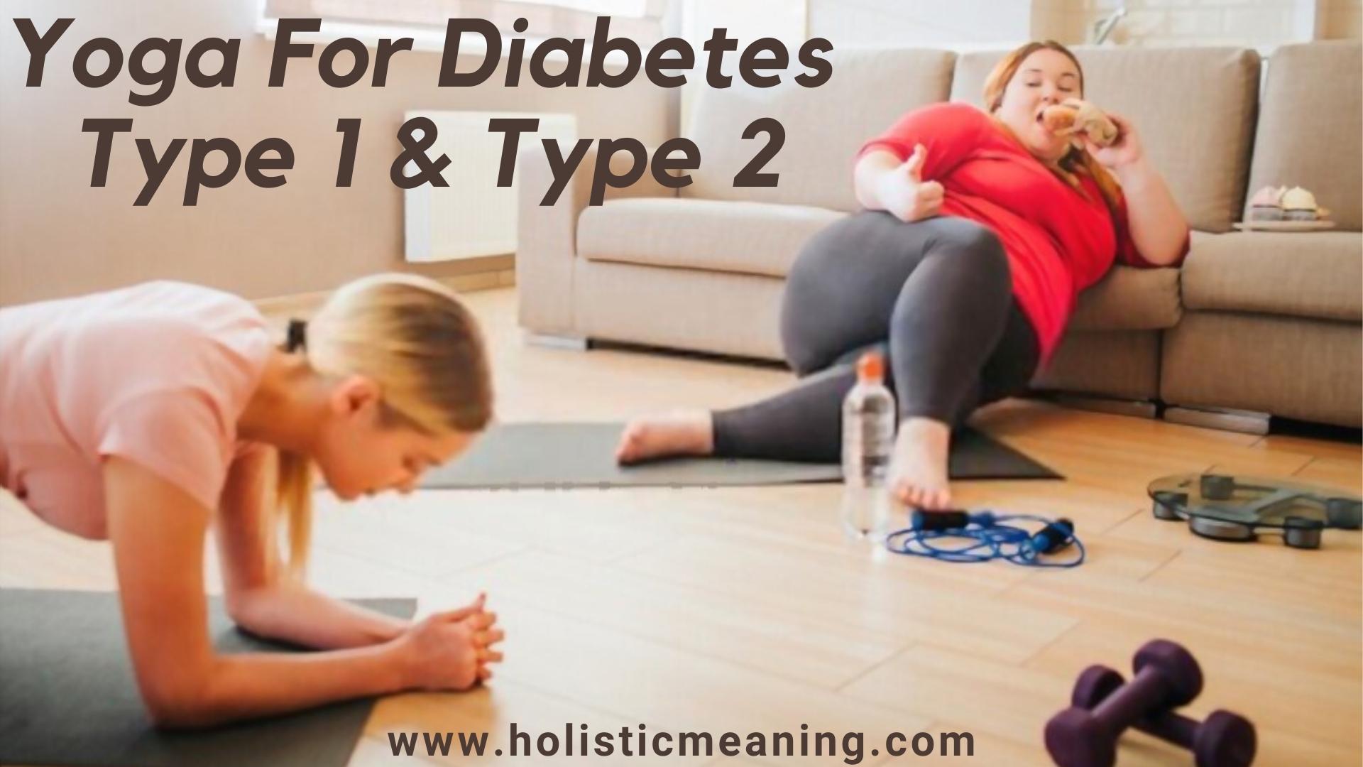 Yoga For Diabetes Type 1 & Type 2