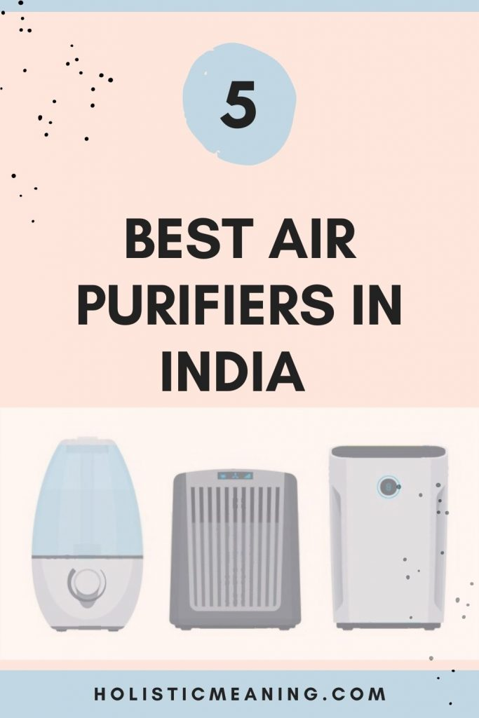 What Is Best Air Purifier For Home? - 5Best Air Purifiers in India (2021) – Buyer's Guide & Reviews