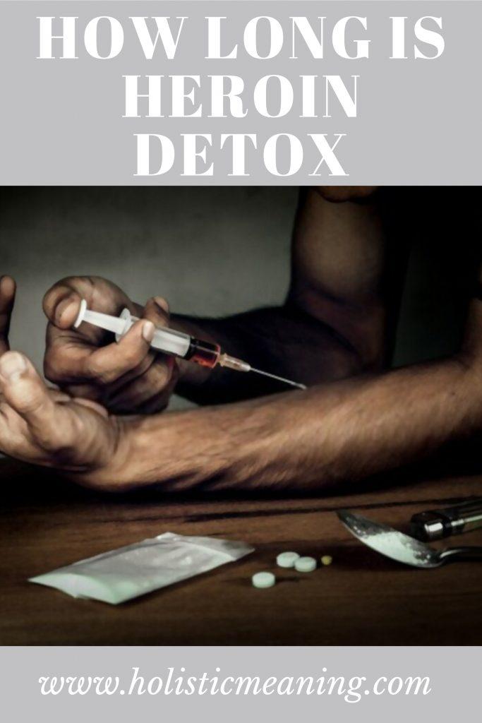 How Long Is Heroin Detox