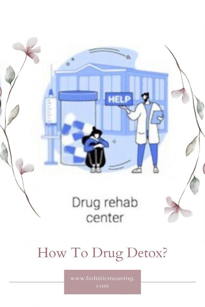 How To Drug Detox
