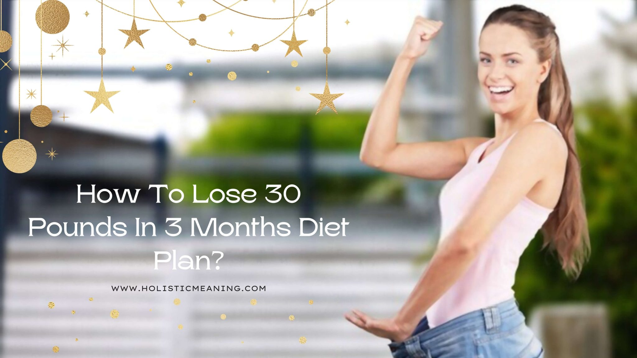 How To Lose 30 Pounds In 3 Months Diet Plan?