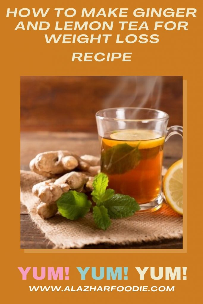 How To Make Ginger And Lemon Tea For Weight Loss
