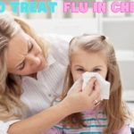 How To Treat Flu In Children