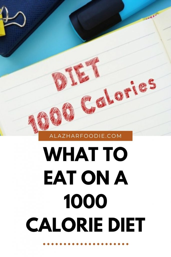What To Eat On A 1000 Calorie Diet
