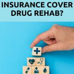 Does Health Insurance Cover Drug Rehab?