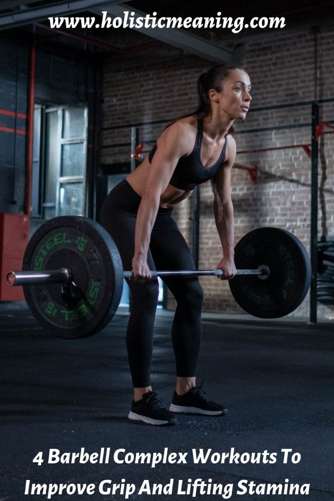 4 Barbell Complex Workouts To Improve Grip And Lifting Stamina