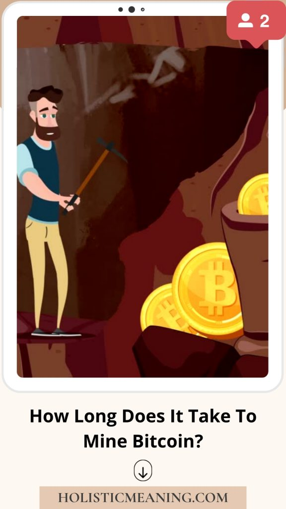 How Long Does It Take To Mine Bitcoin?