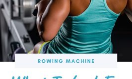 What To Look For In A Rowing Machine