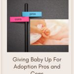 Giving Baby Up For Adoption Pros and Cons