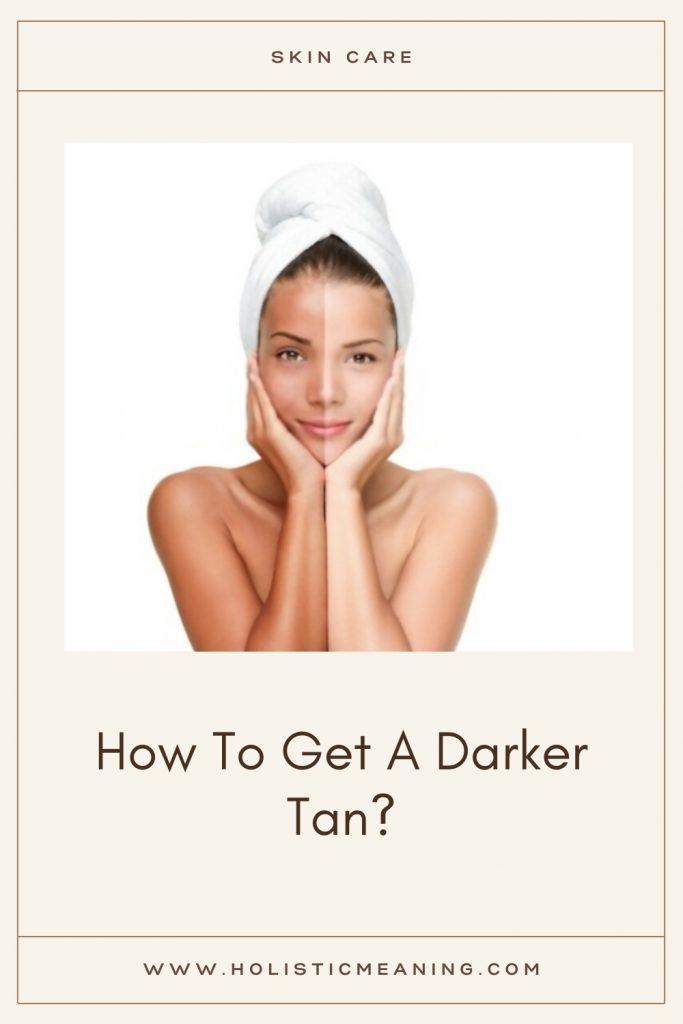 How To Get A Darker Tan?