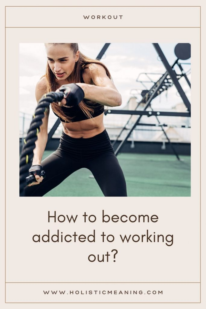 How to become addicted to working out?